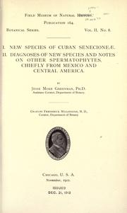 Cover of: I. New species of Cuban Senecioneae. II. Diagnoses of new species and notes on other spermatophytes, chiefly from Mexico and Central America
