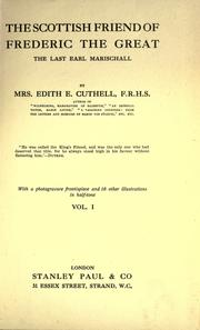 Cover of: The Scottish friend of Frederic the Great, the last Earl Marischall by Edith E. Cuthell