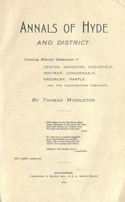 Cover of: Annals of Hyde and district: containing historical reminiscences of Denton, Haughton, Dukinfield, Mottram, Longdendale, Bredbury, Marple, and the neighbouring townships.