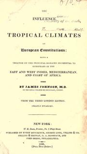 The influence of tropical climates on European constitutions by Johnson, James