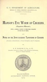 Cover of: Manson's eye worm of chickens (Oxyspirura Mansoni), with a general review of nematodes parasitic in the eyes of birds and notes on the spiny- suckered tapeworms of chickens | Rommel, George M.