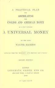 Cover of: A practical plan for assimilating the English and American money: as a step towards a universal money
