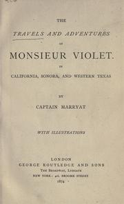 Cover of: The travels and adventures of Monsieur Violet in California, Sonora, and western Texas