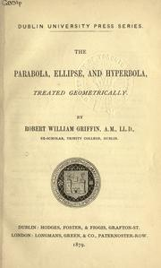 Cover of: The parabola, ellipse and hyperbola, treated geometrically