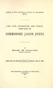 Cover of: The life, character, and public services of Commodore Jacob Jones