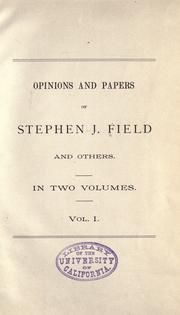 Cover of: Opinions and papers of Stephen J. Field and others .
