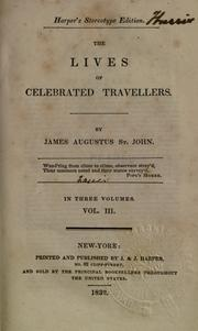 Cover of: The lives of celebrated travellers by St. John, James Augustus