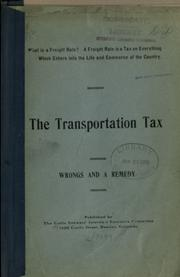 Cover of: The transportation tax, wrongs and a remedy