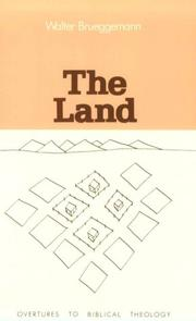 Cover of: The land: place as gift, promise, and challenge in Biblical faith