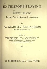 Cover of: Extempore playing | A. Madeley Richardson