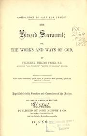 Cover of: The Blessed Sacrament, or, the works and ways of God