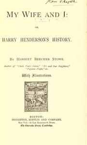 Cover of: My wife and I, or, Harry Henderson's history
