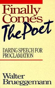 Cover of: Finally comes the poet: daring speech for proclamation