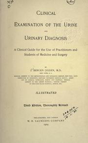 Cover of: Clinical examination of the urine and urinary diagnosis