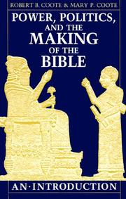 Cover of: Power, politics, and the making of the Bible | Robert B. Coote