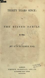 Cover of: Thirty years since: or, The ruined family, a tale.