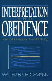 Cover of: Interpretation and obedience: from faithful reading to faithful living