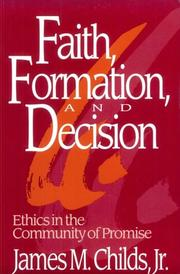Cover of: Faith, formation, and decision: ethics in the community of promise