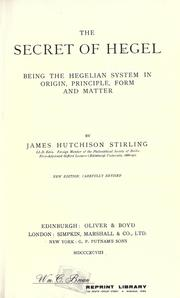 Cover of: The secret of Hegel, being the Hegelian system in origin, principle, form and matter