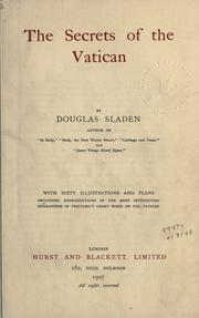 The secrets of the Vatican by Sladen, Douglas Brooke Wheelton, 1856-1947, Bourne, Cardinal, 1861-1935