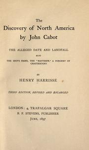 "Cover of: The discovery of North America by John Cabot: the alleged date and landfall ; also, The ship's name, the ""Matthew"", a forgery of Chatterton?"