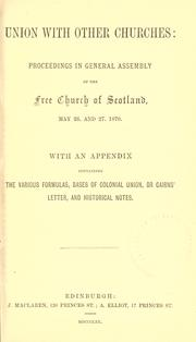 Union with other churches by Free Church of Scotland. General Assembly.