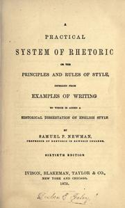 Cover of: A practical system of rhetoric: or, The principles and rules of style, inferred from examples of writing, to which is added a historical dissertation on English style.