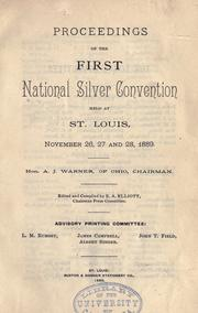 Cover of: Proceedings of the first National silver convention, held at St. Louis, November 26, 27 and 28, 1889 ..