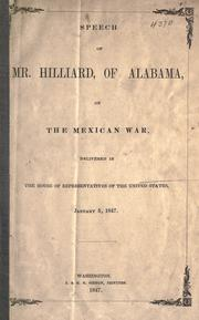 Cover of: Speech of Mr. Hilliard, of Alabama, on the Mexican War
