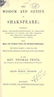 Cover of: The wisdom and genius of Shakspeare, comprising moral philosophy, delineations of character, paintings of nature and the passions, one thousand aphorisms, and miscellaneous pieces