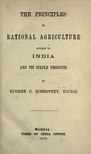 Cover of: The principles of rational agriculture applied to India and its staple products