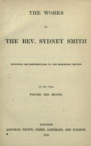 Cover of: The works of Rev. Sydney Smith: including his contributions to the Edinburgh Review.