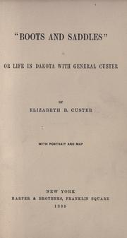"""Boots and Saddles"": Or, Life in Dakota with General Custer by Elizabeth Bacon Custer"