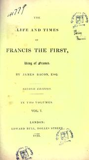 Cover of: The life and times of Francis the First, King of France