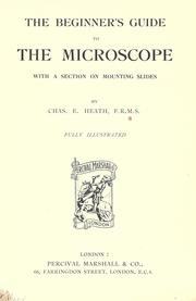 Cover of: The beginner's guide to the microscope, with a section on mounting slides