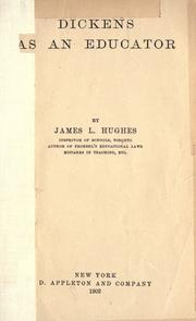 Dickens as an educator by Hughes, James L.