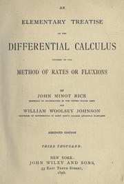 An elementary treatise on the differential calculus founded on the method of rates or fluxions by John Minot Rice