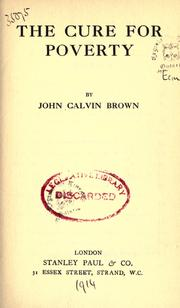 The cure for poverty by John Calvin Brown