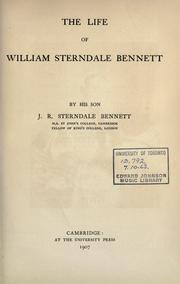 Cover of: The life of William Sterndale Bennett
