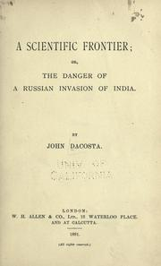 Cover of: A scientific frontier; or, The danger of a Russian invasion of India
