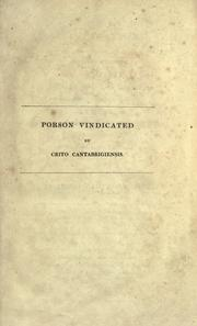 Cover of: A vindication of the literary character of the late Professor Porson