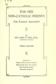 Cover of: The fairest argument for our non-Catholic friends