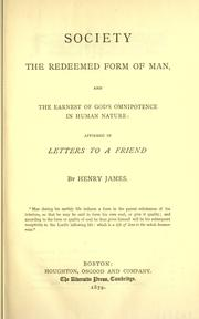 Society the redeemed form of man by Henry James, Sr.