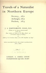 Cover of: Travels of a naturalist in northern Europe, Norway, 1871, Archangel, 1872, Petchora, 1875 | J. A. Harvie-Brown