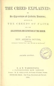 Cover of: The creed explained by Devine, Arthur