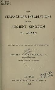 The vernacular inscriptions of the ancient kingdom of Alban by Edward Williams Byron Nicholson