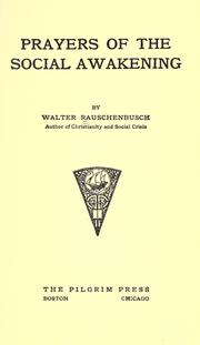 Prayers of the social awakening by Walter Rauschenbusch