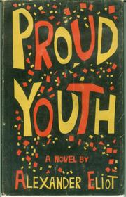 Cover of: Proud youth. | Alexander Eliot