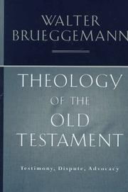 Cover of: Theology of the Old Testament: testimony, dispute, advocacy
