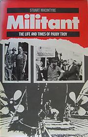 Cover of: Militant: the life and times of Paddy Troy